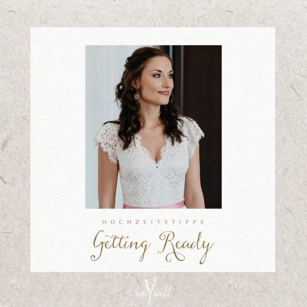 Hochzeitstipps Teil 1 - Das Getting Ready